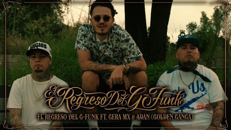 Tabernario - El Regreso del G-Funk Feat. Gera MX, Golden Ganga (Video Oficial)