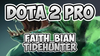 Dota 2 Pro - Tidehunter  [Faith_bian] [Gameplay] [Replay]