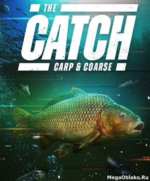 The Catch: Carp & Coarse (2020/RUS/ENG/MULTi/RePack от xatab)