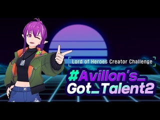 [Lord of Heroes] Avillon's Got Talent 2