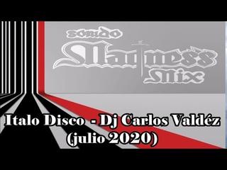 Italo Disco - Dj Carlos Valdéz (Julio 2020)