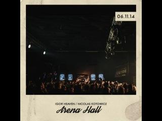Igor Heaven / Nicolas Kotowicz  Our Compilation / Arena Hall
