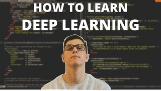 HOW TO LEARN DEEP LEARNING - The Most Efficient Way To Go From Beginner to Advanced