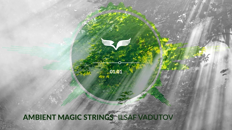 Ambient Magic Strings - No Copyright Calm Background Music For Videos by Ilsaf Vadutov