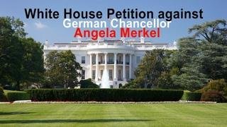 White House Petition against German Chancellor Angela Merkel