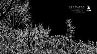 Torment   Dark Halftime + Jungle Mix