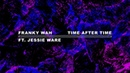 Franky Wah Time After Time feat Jessie Ware Official Audio