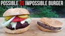 Impossible Burger vs Possible Burger You Choose