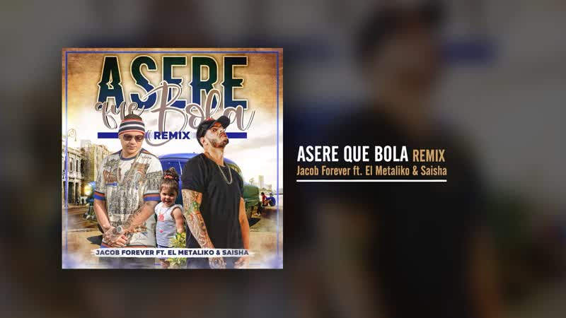 Jacob Forever Asere Que Bola Remix ft El Metaliko Saisha Audio Oficial
