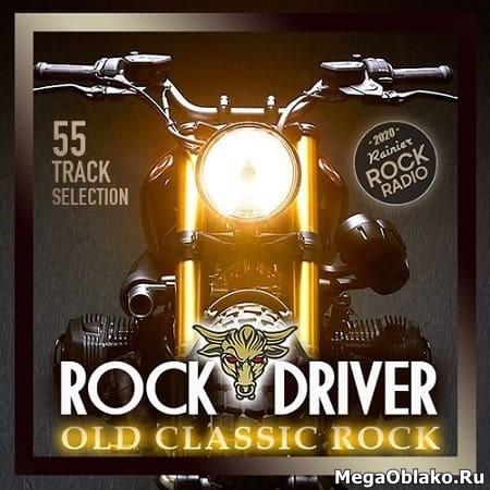 VA - Rock Driver: Old Classic Rock (2020 / MP3)