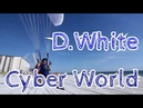 D.White - Cyber World. Disco Modern. Spacesynth Synthwave. Fly Extreme magic nostalgia remix
