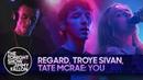 Regard, Troye Sivan, Tate McRae You The Tonight Show Starring Jimmy Fallon
