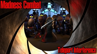 Teleport Interference - Madness Combat  [UE4]