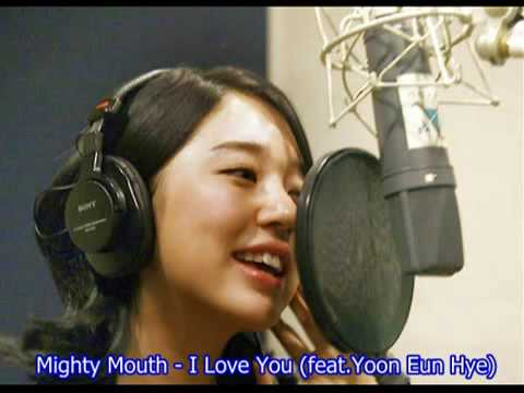 Mighty Mouth I Love You feat Yoon Eun Hye