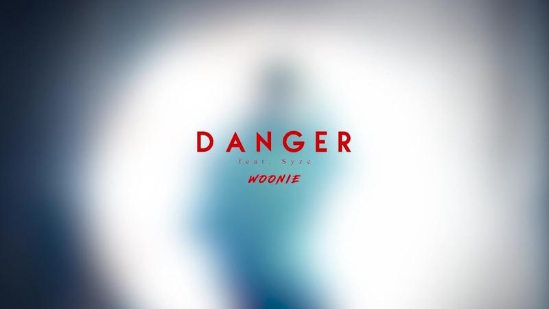 MV WOONIE 우니 Danger Feat Syze