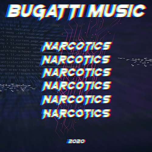 Bugatti Music - Narcotics (Extended Mix) [2020]