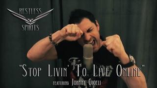 "Restless Spirits - ""Stop Livin' To Live Online"" feat. Johnny Gioeli & Deen Castronovo"