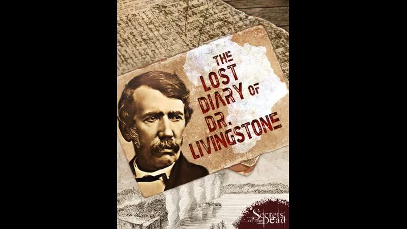Потерянные дневники Дэвида Ливингстона The Lost Diary of Dr Livingstone 2013