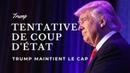 Trump - Tentative coup d'état, Trump maintient le cap