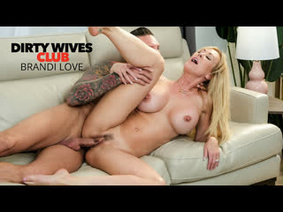 Dirty Wives Club - Brandi Love - Naughty America - November 26, 2020 New Porn Milf Big Tits Ass Hard Sex HD Brazzers Mom Mature