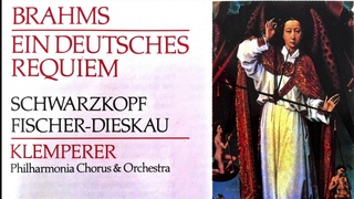 Brahms - Ein Deutsches Requiem + Presentation (Century's recording : Otto Klemperer)