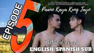Paano Kaya Kung Tayo (What If It's Us) | Episode 5 English / Spanish Subtitle | Filipino BL Series