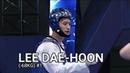 LEE DAE-HOON [KOR] HIGHLIGHTS TAEKWONDO | BEST KICK AND FIGHT