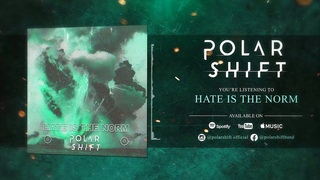 Polar Shift - Hate Is The Norm