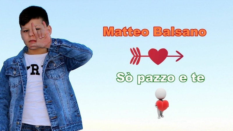 Matteo Balsano - So' Pazzo e Te ( OFFICIAL VIDEO 2019 )