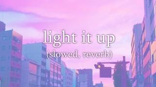 Major Lazer - Light It Up (Slowed, Reverb)