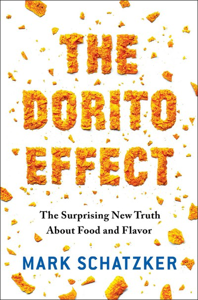 The Dorito Effect: The Surprising New Truth About Food and Flavor (by Mark Schatzker)