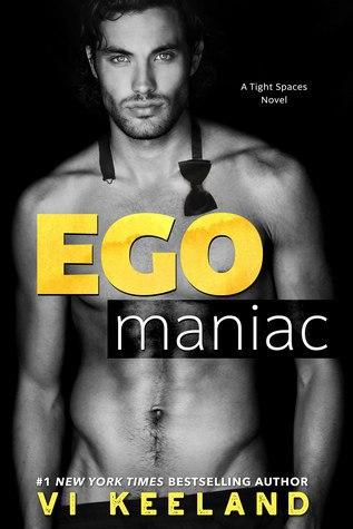 Egomaniac (Tight Spaces #1)