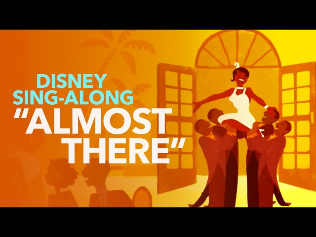 Princess and the Frog Almost There Disney Sing Along