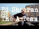 Ed Sheeran - The A Team Acoustic Boat Sessions