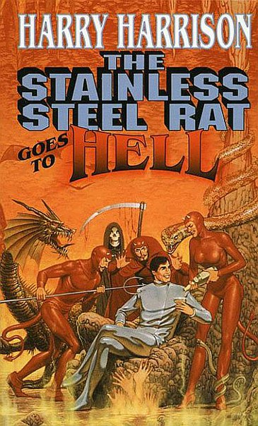 Harry Harrison - The Stainless Steel Rat Goes to Hell