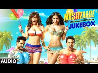 MASTIZAADE Full Songs | JUKEBOX | Sunny Leone, Tusshar Kapoor, Vir Das | T-Series