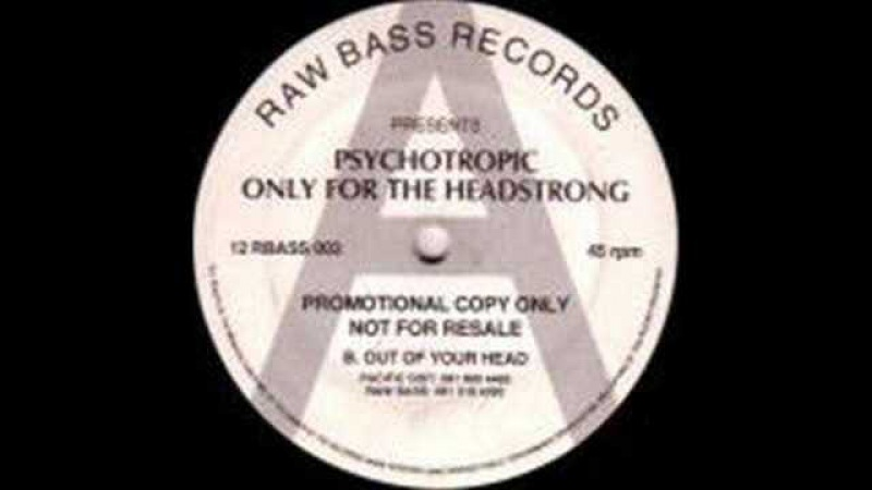 Psychotropic Only for the headstrong