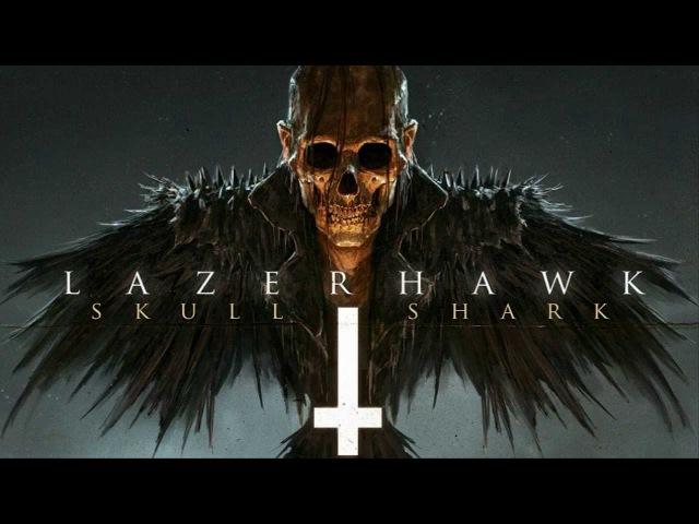 LazerHawk Skull and Shark Full Album