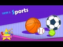Theme 5. Sports - Let's play soccer. I like baseball. | ESL Song Story - Learning English for Kids