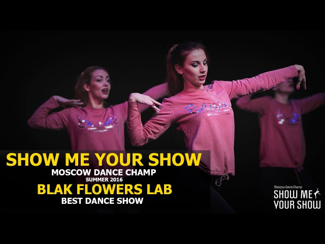 SMYS Champ Summer 2016 | Best Dance Show | BLAK FLOWERS LAB