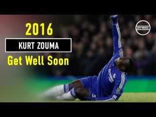 Kurt Zouma - Chelsea FC - Get Well Soon 2016 | HD