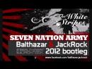 The White Stripes Seven Nation Army Balthazar JackRock 2012 Bootleg