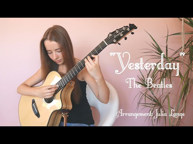 Yesterday - The Beatles, Fingerstyle Guitar Arrangement by Julia Lange