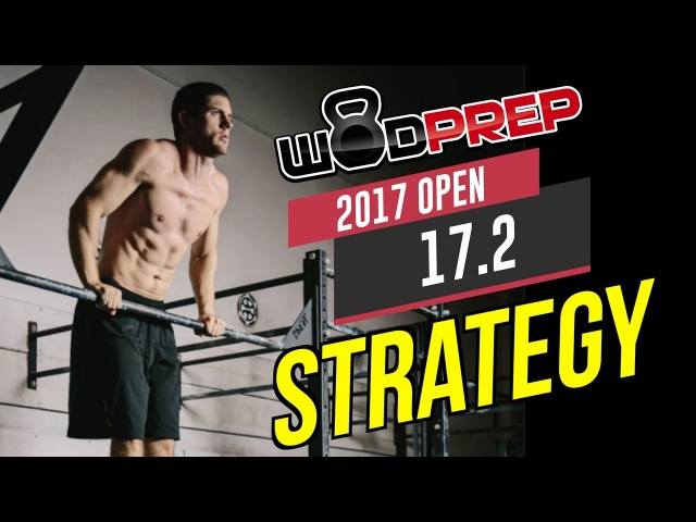 CrossFit 17.2 Open WOD Strategy Tips (WODprep Official)