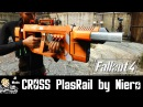 Fallout 4 Mod Showcase CROSS PlasRail By Niero