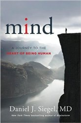 Mind  A Journey to the Heart of - Daniel J  Siegel