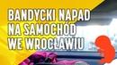 Napad na samochód we Wrocławiu 05 10 2018