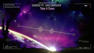 Genesiz ft. Anklebreaker - Take It Down [HQ Preview]