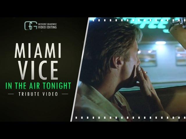 Miami Vice - IN THE AIR TONIGHT | Tribute Video