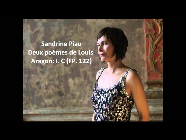 Sandrine Piau The complete Deux poèmes de Louis Aragon FP. 122 (Poulenc)